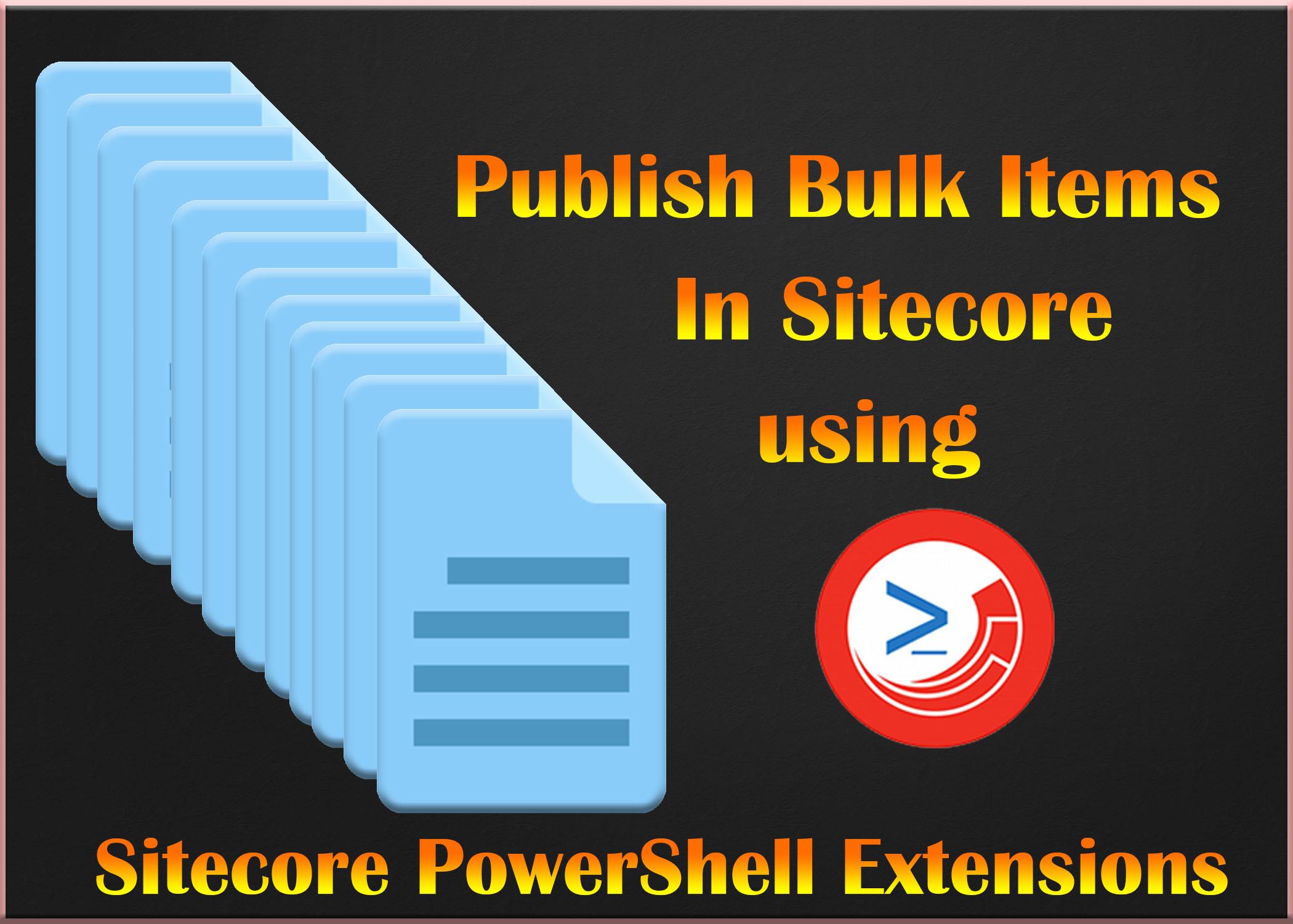 Publish Bulk Items In Sitecore
